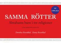 Cover for Samma rötter : Abrahams barn i tre religioner