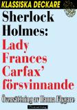 Bokomslag för Sherlock Holmes: Lady Frances Carfax' försvinnande