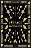 Omslagsbild för Sverige, en (o)besvarad kärlekshistoria