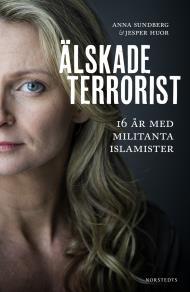 Omslagsbild för Älskade terrorist : 16 år med militanta islamister