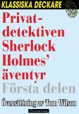 Omslagsbild för Privatdetektiven Sherlock Holmes' äventyr – Första delen