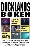 Omslagsbild för Docklandsboken – Fakta och intervjuer om Sveriges största raveklubb