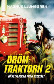 Cover for Drömtraktorn 2 — hästtjejerna från helvetet