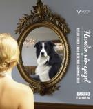 Omslagsbild för Hunden vår spegel : reflektioner kring beteende och hantering