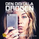 Bokomslag för Den digitala drogen