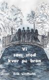 Omslagsbild för Vi som stod kvar på bron