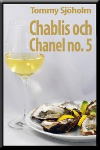 Cover for Chablis och Chanel no. 5