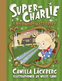 Omslagsbild för Super-Charlie och mormorsmysteriet