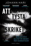 Bokomslag för Att tysta skriket - Början och slutet på kriget mot narkotikan