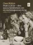 Bokomslag för PA&Co 20 år : Den sanna berättelsen om en mytomspunnen krog