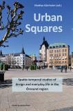 Cover for Urban Squares : spatio-temporal studies of design and everyday life in the Öresund region