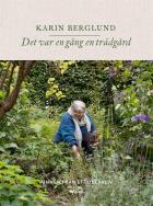 Cover for Det var en gång en trädgård : Minnen från ett odlarliv