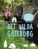 Bokomslag för Det vilda Göteborg: Familjens guide till de bästa äventyren