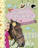 Omslagsbild för Stora ridskolan: Allt om hästar, ridning och skötsel