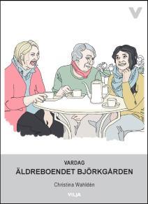 Cover for Vardag - Äldreboendet Björkgården
