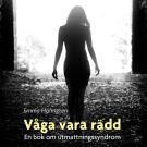 Bokomslag för Våga vara rädd: en bok om utmattningssyndrom