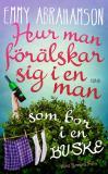 Bokomslag för Hur man förälskar sig i en man som bor i en buske