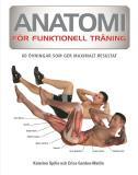 Bokomslag för Anatomi för funktionell träning : 70 övningar som ger maximalt resultat