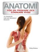 Omslagsbild för Anatomi för en friskare och starkare rygg : 70 övningar som ger maximalt resultat