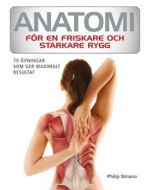 Cover for Anatomi för en friskare och starkare rygg : 70 övningar som ger maximalt resultat