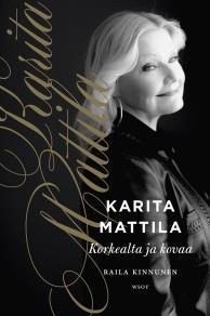 Cover for Karita Mattila - korkealta ja kovaa
