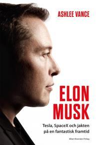 Omslagsbild för Elon Musk - Tesla, SpaceX och jakten på en fantastisk framtid