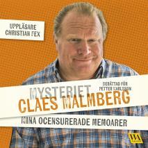 Omslagsbild för Mysteriet Claes Malmberg - mina ocensurerade memoarer