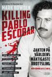 Omslagsbild för Killing Pablo Escobar : jakten på världens mäktigaste brottsling
