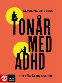 Omslagsbild för Tonår med adhd – en föräldraguide