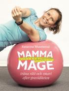 Omslagsbild för Mammamage : Träna rätt och smart efter graviditeten