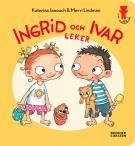 Bokomslag för Ingrid och Ivar leker