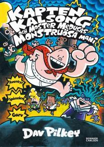 Omslagsbild för Kapten Kalsong och moster Medusas monstruösa mani