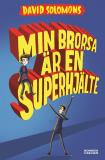 Bokomslag för Min brorsa är en superhjälte