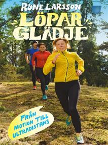 Omslagsbild för Löparglädje: Från motion till ultradistans