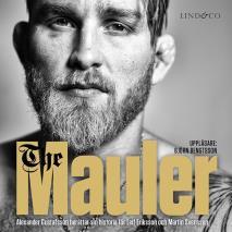 Omslagsbild för The Mauler : Alexander Gustafsson berättar för Leif Eriksson och Martin Svensson