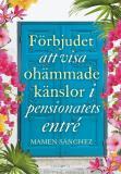 Omslagsbild för Förbjudet att visa ohämmade känslor i pensionatets entré