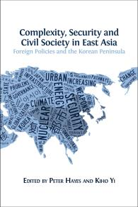Omslagsbild för Complexity, Security and Civil Society in East Asia: Foreign Policies and the Korean Peninsula