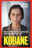 Cover for Kobane – Den kurdiska revolutionen och kampen mot IS