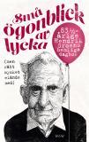 Bokomslag för Små ögonblick av lycka (men rätt mycket elände med) : 83¼-årige Hendrik Groens hemliga dagbok