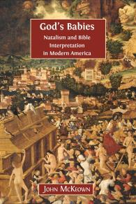 Omslagsbild för God's Babies: Natalism and Bible Interpretation in Modern America