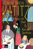Omslagsbild för Katitzi, Rosa och Paul & Katitzi i Stockholm