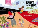 Omslagsbild för Kurt och Kio vill ha kul