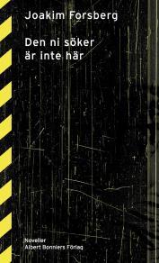 Cover for Den ni söker är inte här : Noveller