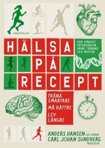Omslagsbild för Hälsa på recept : Träna smartare, må bättre, lev längre
