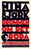 Omslagsbild för Drömmen om det röda : Rosa Luxemburg, socialism, språk och kärlek