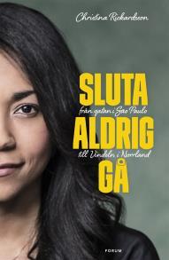 Omslagsbild för Sluta aldrig gå : från gatan i Sao Paulo till Vindeln i Norrland