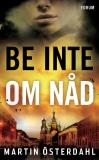 Cover for Be inte om nåd