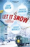 Cover for Let it snow : magisk julhelg i tre delar