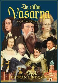 Omslagsbild för De vilda Vasarna - en våldsam historia