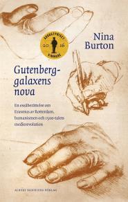 Omslagsbild för Gutenberggalaxens nova : En essäberättelse om Erasmus av Rotterdam, humanismen och 1500-talets medierevolution